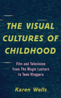 Cover The Visual Cultures of Childhood