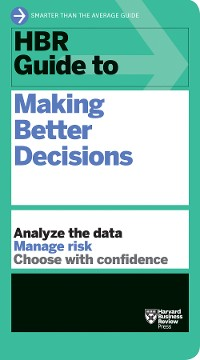 Cover HBR Guide to Making Better Decisions