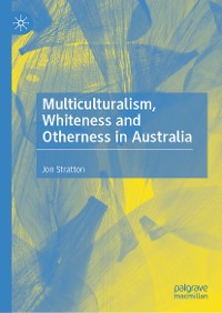 Cover Multiculturalism, Whiteness and Otherness in Australia