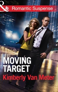 Cover Moving Target (Mills & Boon Romantic Suspense)