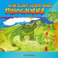 Cover Wer klaut schon einen Dinosaurier