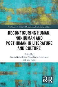 Cover Reconfiguring Human, Nonhuman and Posthuman in Literature and Culture