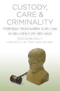 Cover Custody, Care & Criminality