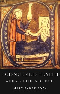 Cover Science and Health with Key to the Scriptures (Healing Scriptures and Bible Verses about Healing)