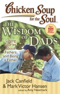 Cover Chicken Soup for the Soul: The Wisdom of Dads