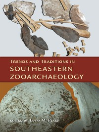 Cover Trends and Traditions in Southeastern Zooarchaeology