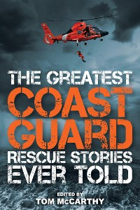 Cover The Greatest Coast Guard Rescue Stories Ever Told