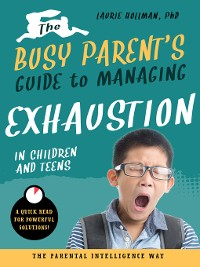 Cover The Busy Parent's Guide to Managing Exhaustion in Children and Teens