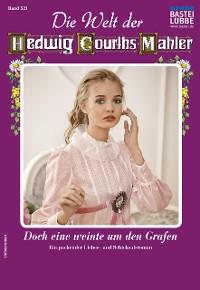 Cover Die Welt der Hedwig Courths-Mahler 521 - Liebesroman