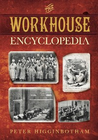 Cover The Workhouse Encyclopedia