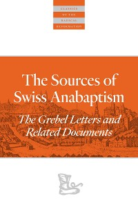 Cover The Sources Of Swiss Anabaptism