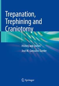 Cover Trepanation, Trephining and Craniotomy