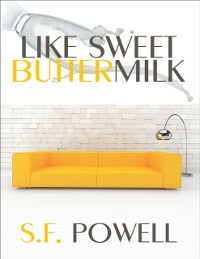 Cover Like Sweet Buttermilk: A Novel