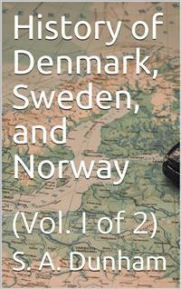 Cover History of Denmark, Sweden, and Norway, Vol. I (of 2)
