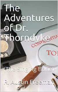Cover The Adventures of Dr. Thorndyke / (The Singing Bone)