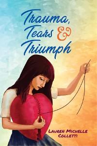 Cover TRAUMA, TEARS AND TRIUMPH