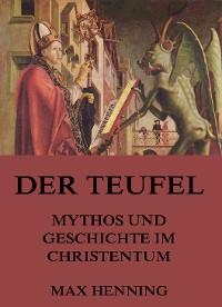 Cover Der Teufel - Mythos und Geschichte im Christentum