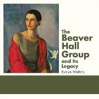 Cover Beaver Hall Group and Its Legacy