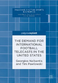 Cover The Demand for International Football Telecasts in the United States