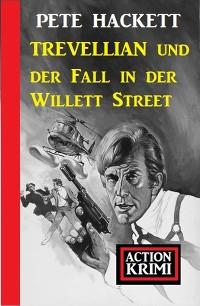 Cover Trevellian und der Fall in der Willett Street: Action Krimi