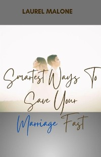 Cover Smartest-Ways-To-Save-Your-Marriage-Fast