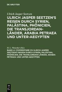 Cover Commentare zu Ulrich Jasper Seetzen's Reisen durch Syrien, Palästina, Phönicien, die Transjordan-Länder, Arabia Petraea und Unter-Aegypten