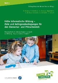 Cover Frühe informatische Bildung - Ziele und Gelingensbedingungen für den Elementar- und Primarbereich