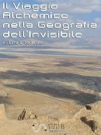 Cover Il Viaggio Alchemico nella Geografia dell'Invisibile