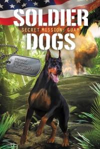 Cover Soldier Dogs #3: Secret Mission: Guam