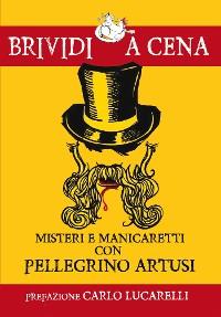 Cover Misteri e manicaretti con Pellegrino Artusi