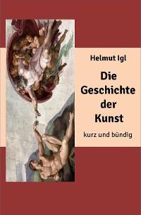 Cover Die Geschichte der Kunst – kurz und bündig