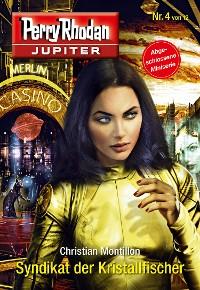 Cover Jupiter 4: Syndikat der Kristallfischer
