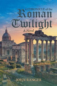 Cover A Chronicle of the Roman Twilight