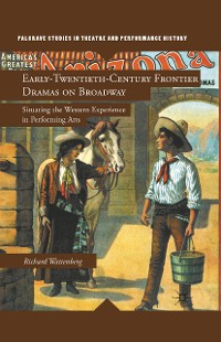 Cover Early-Twentieth-Century Frontier Dramas on Broadway