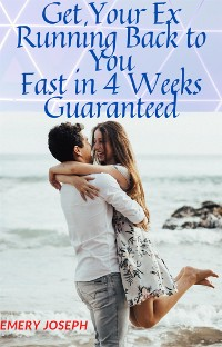 Cover Get Your Ex Running Back to you Fast in Four weeks Guarantee