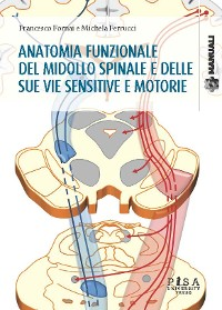 Cover Anatomia funzionale del midollo spinale e delle sue vie sensitive e motorie