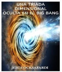 Cover Una triada dimensional oculta en el big bang