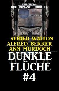 Cover Dunkle Flüche #4: Drei Romantic Thriller