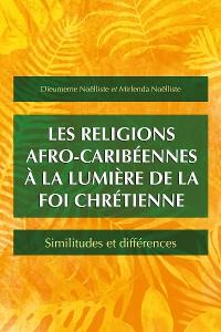 Cover Les religions afro-caribéennes à la lumière de la foi chrétienne