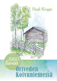 Cover 1960-luvun Oriveden Koivuniemessä