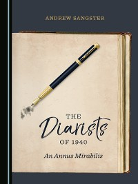 Cover The Diarists of 1940: An Annus Mirabilis