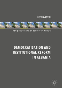 Cover Democratisation and Institutional Reform in Albania