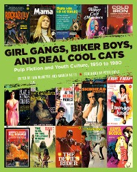 Cover Girl Gangs, Biker Boys, and Real Cool Cats