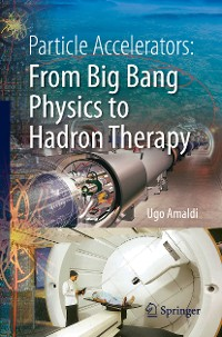 Cover Particle Accelerators: From Big Bang Physics to Hadron Therapy