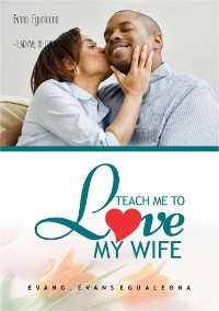 Cover -TEACH ME TO LOVE MY WIFE