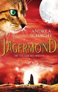 Cover Jägermond - Die Tochter des Sphinx