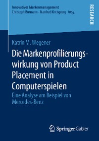 Cover Die Markenprofilierungswirkung von Product Placement in Computerspielen