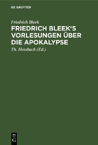 Cover Friedrich Bleek's Vorlesungen über die Apokalypse