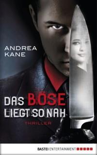 Cover Das Bose liegt so nah