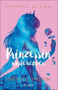 Cover Prinzessin undercover – Enthüllungen